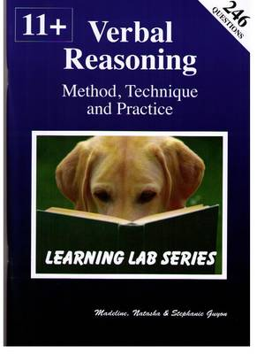11+ Verbal Reasoning Method, Technique and Practice by Madeline S. Guyon, Natasha Guyon, Stephanie Guyon