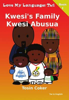 Kwesi's Family by Tosin Coker
