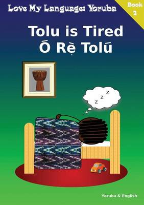 Tolu is Tired by Tosin Coker