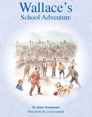 Wallace's School Adventure by James Drummond