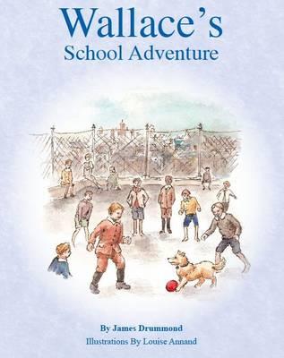 Wallace's School Adventure by James Drummond