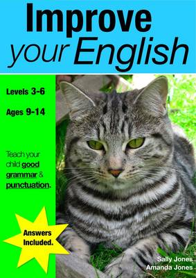 Improve Your English Teach Your Child Good Punctuation and Grammar by Sally Jones, Amanda Jones