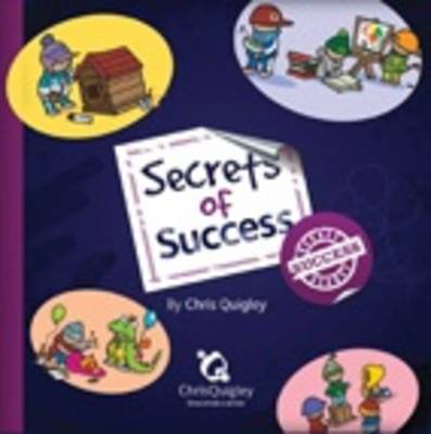 Secrets of Success by Chris Quigley