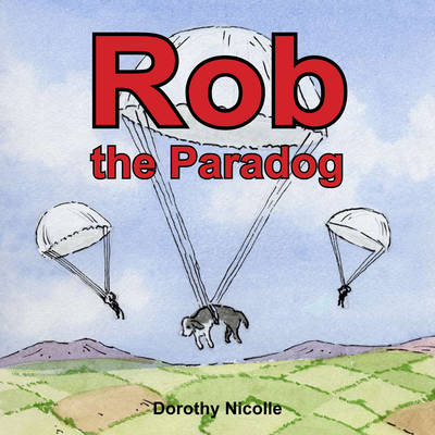 Rob the Paradog by Dorothy Nicolle