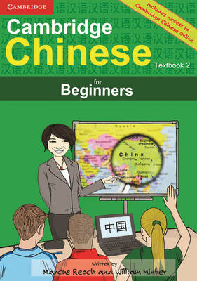 Cambridge Chinese for Beginners Textbook 2 with Audio CD by Marcus Reoch, William Minter