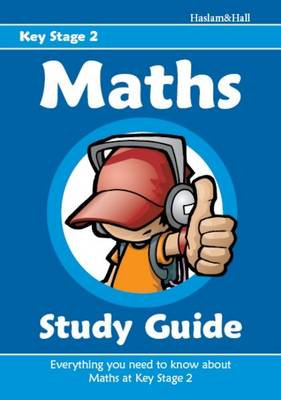 Maths Study Guide for Key Stage 2 by Mark Haslam, June Hall