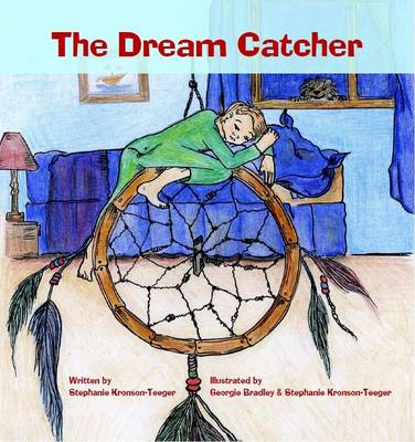 The Dream Catcher by Stephanie Kronson-Teeger