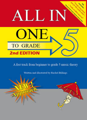 All-In-One to Grade 5 A Fast-Track from Beginner to Grade 5 Music Theory by Rachel Billings
