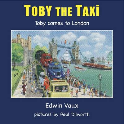 Toby Comes to London by Edwin Vaux