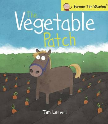 The Vegetable Patch by T. Lerwill