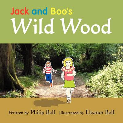 Jack and Boo's Wild Wood by Philip Bell