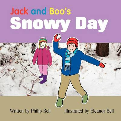 Jack and Boo's Snowy Day by Philip Bell