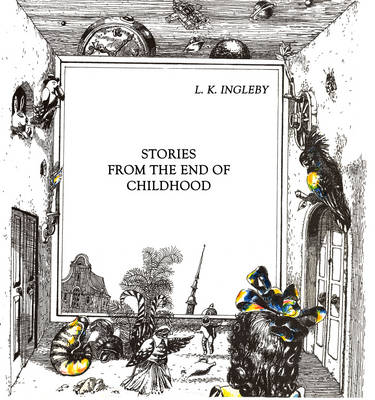 Stories from the End of Childhood by Laura Ingleby