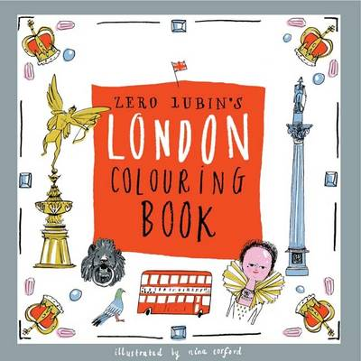 Zero Lubin's London Colouring Book by Zero Lubin