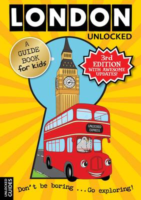 London Unlocked by Emily Kerr, Joshua Perry, Tessa Girvan
