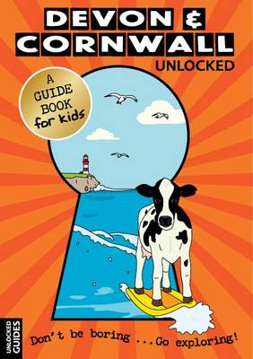 Devon and Cornwall Unlocked by Emily Kerr, Joshua Perry