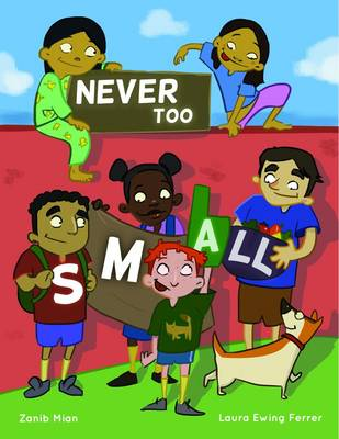 Never Too Small by Zanib Mian