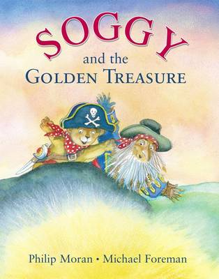 Soggy and the Golden Treasure by Phillip Moran