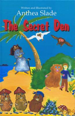 The Secret Den by Anthea Slade
