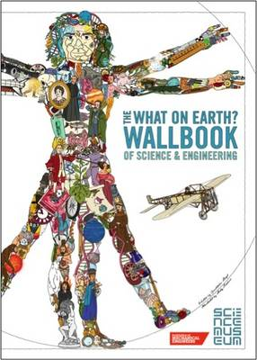 The What on Earth? Wallbook of Science and Engineering A Timeline of Inventions from the Stone Ages to the Present Day by Christopher Lloyd