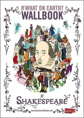 The What on Earth? Wallbook of Shakespeare by Dr. Nick Walton, Christopher Lloyd