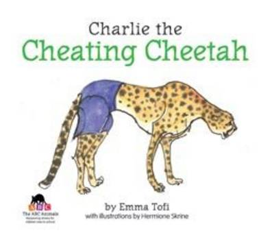 Charlie the Cheating Cheetah by Emma Tofi