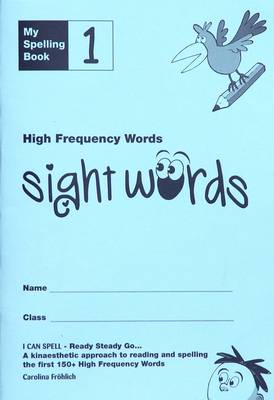 My Spelling Book High Frequency Words (Sight Words) by Carolina Frohlich