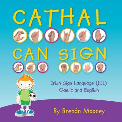 Cathal Can Sign by Brenan Mooney