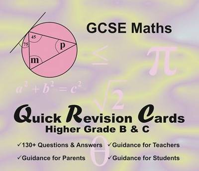 Quick Revision Cards - GCSE Maths Higher Grade B & C by Nazam Kokhar, Wayne Hartley