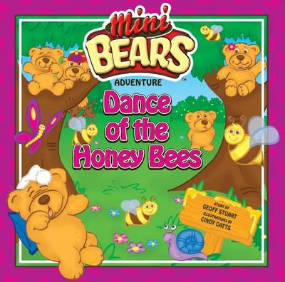 Dance of the Honey Bees Mini Bears Adventure by Geoff Stuart
