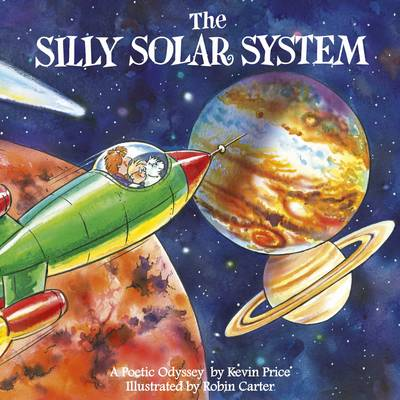 The Silly Solar System by Kevin Charles Price