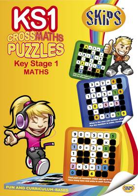 SKIPS CrossWord Puzzles: Key Stage 1 Maths CrossMaths by Ash Sharma