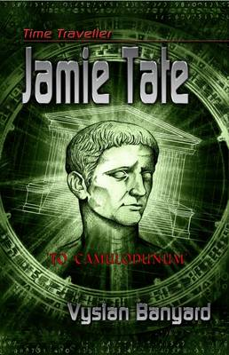 Time Traveller Jamie Tate To Colchester by Vysian Banyard