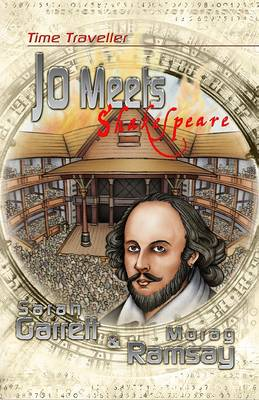 Time Traveller Jo Meets Shakespeare by Sarah Garrett
