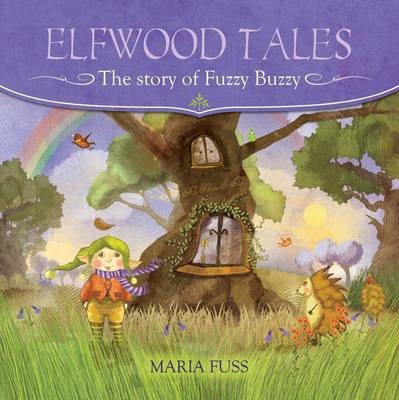 The Story of Fuzzy Buzzy by Maria Fuss