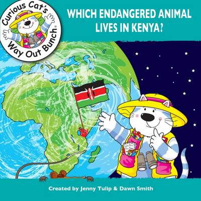 Which Endangered Animal Lives in Kenya? by Jenny Tulip, Dawn Smith
