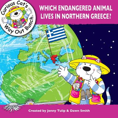 Which Endangered Animal Lives in Northern Greece? by Jenny Tulip, Dawn Smith