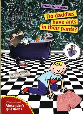 Do Daddies Have Ants in Their Pants? by Fransie M. Frandsen