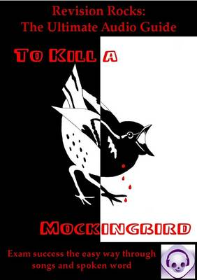 To Kill a Mockingbird: The Ultimate Audio Guide GCSE Success the Easy Way by Jeff Thomas, Emily Bird