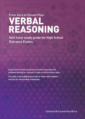 From Zero to Eleven Plus: Verbal Reasoning Self-tutor Study Guide for High School Entrance Exams by Caroline Brice, Amy Brice