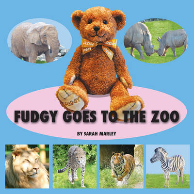Fudgy Goes to the Zoo by Sarah Marley