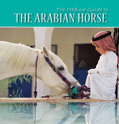 The Medina Guide to the Arabian Horse by Kitty Carruthers, Gillian Whitworth