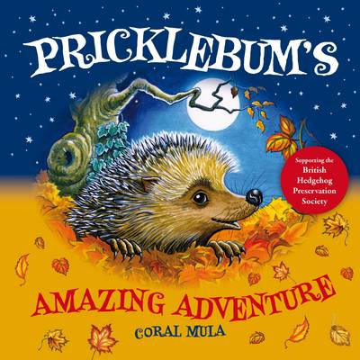 Pricklebum's Amazing Adventure by Coral Mula