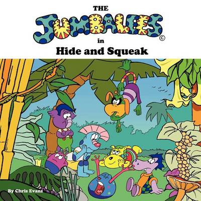 The Jumbalees in Hide and Squeak by Chris Evans