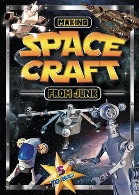 Making Spacecraft from Junk by Stephen Munzer, Junkcraft