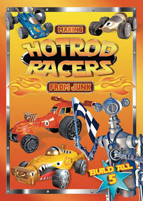 Making Hotrod Racers from Junk by Stephen Munzer, Junkcraft
