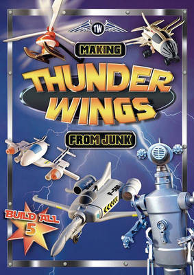 Making Thunder Wings From Junk by Junkcraft, Stephen Munzer