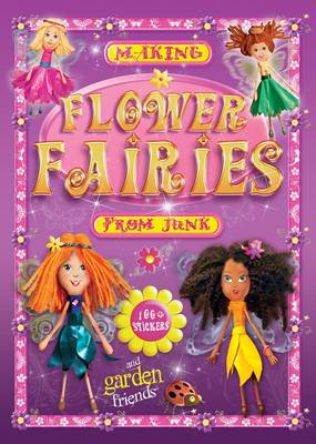 Making Flower Fairies from Junk by S. E. Munzer