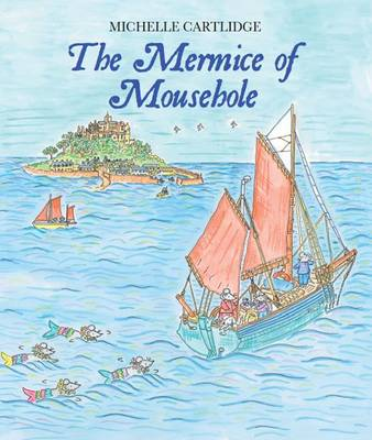 The Mermice of Mousehole by Michelle Cartlidge