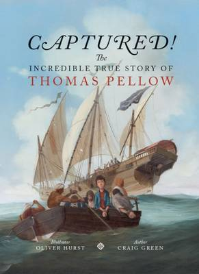 Captured! The Incredible True Story of Thomas Pellow by Craig Green